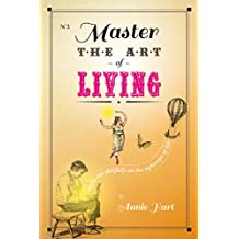 Master the Art of Living: tippy-toe skillfully on the tightrope of life