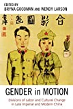 img - for Gender in Motion: Divisions of Labor and Cultural Change in Late Imperial and Modern China (Asia/Pacific/Perspectives) (2005-05-05) book / textbook / text book