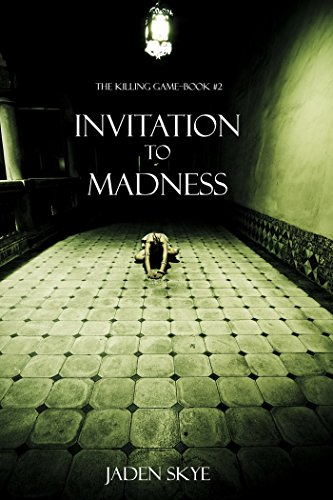 Invitation to Madness (The Killing Game--Book 2) Game Invitation