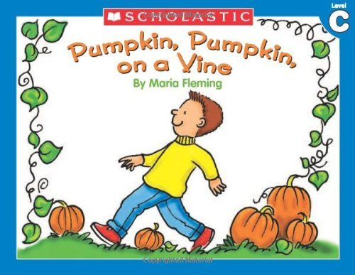 Pumpkin, Pumpkin On a Vine (Little Leveled Readers, Level C) by Maria Fleming (2003-07-01)