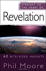 Straight to the Heart of Revelation: 60 Bite-Sized Insights (The Straight to the Heart Series)