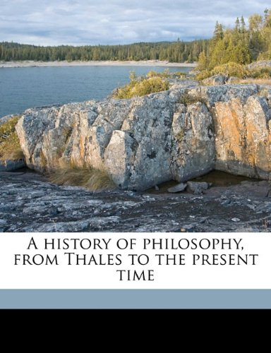 Download A history of philosophy, from Thales to the present time PDF