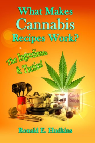 Book: What Makes Cannabis Recipes Work? by Ronald E. Hudkins