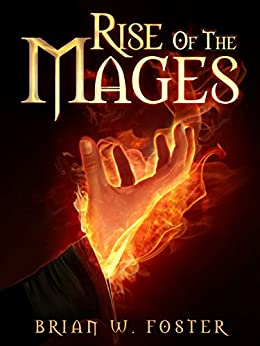 Rise of the Mages by [Foster, Brian W.]