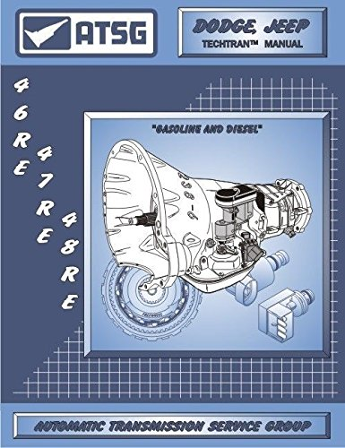 ATSG Dodge Jeep Techtran Transmission Manual 46RE 47RE (Cherokee Manual Transmission)