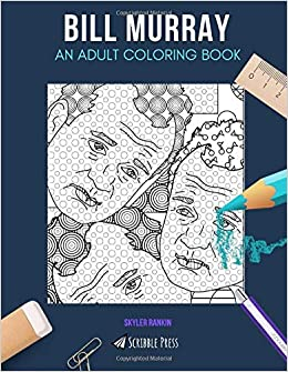 BILL MURRAY: AN ADULT COLORING BOOK: A Bill Murray Coloring ...