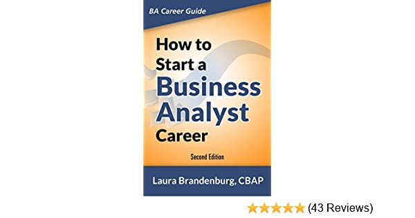 Amazon how to start a business analyst career the handbook to amazon how to start a business analyst career the handbook to apply business analysis techniques select requirements training and explore job roles reheart Image collections
