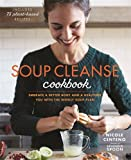 img - for Soup Cleanse Cookbook: Embrace a Better Body and a Healthier You with the Weekly Soup Plan book / textbook / text book