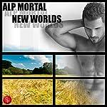 New Worlds | Alp Mortal