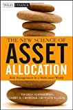 The New Science of Asset Allocation, Thomas Schneeweis and Garry B. Crowder, 047053740X
