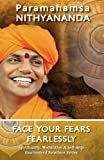 Face Your Fears Fearlessly (Spirituality, Meditation & Self Help Guaranteed Solutions Series Book 4)