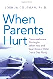 When Parents Hurt, Joshua Coleman, 0061148423
