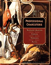 Professional Charcuterie: Sausage Making, Curing, Terrines and Pates (Hospitality)
