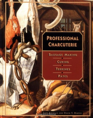 Professional Charcuterie: Sausage Making, Curing, Terrines, and Pâtes