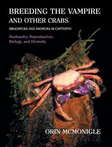 Breeding the Vampire and Other Crabs: (Brachyura and Anomura in Captivity)