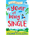 A Year of Being Single: The bestselling laugh-out-loud romantic comedy that everyone's talking about