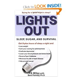 Lights Out: Sleep, Sugar, and Survival T. S. Wiley and Bent Formby