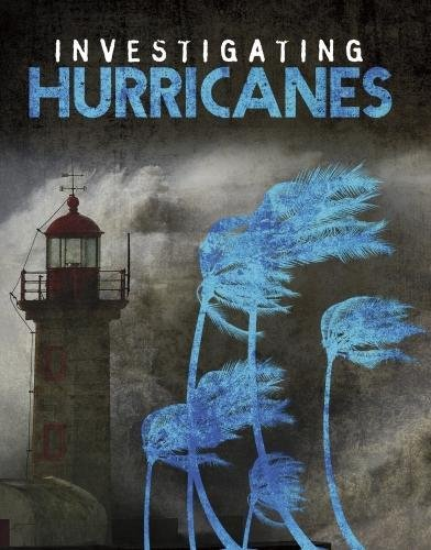 Investigating Hurricanes (Edge Books: Investigating Natural Disasters)