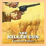 The Killer Gun   Lauran Paine
