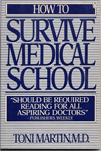 How to Survive Medical School: Toni Martin: 9780140073195