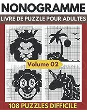 Nonogramme, Livre De Puzzle Pour Adultes: Picross, Hanjie, Griddlers Puzzles de Logique | Niveau Moyen Superieure a Difficile - Volume 02