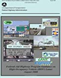 Federal-Aid Highway Program Guidance on High Occupancy Vehicle (HOV) Lanes, U. S. Department Transportation and Federal Administration, 1480264334