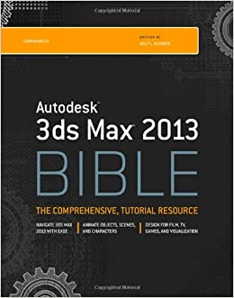 Autodesk 3ds Max 2013 Bible: Amazon co uk: Kelly L  Murdock