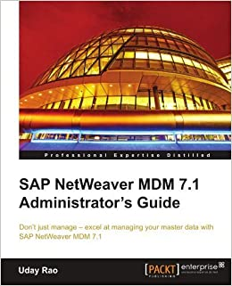 SAP NetWeaver MDM 7.1 Administrator's Guide by Uday Rao (2011-09-21)