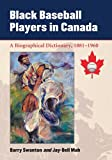Black Baseball Players in Canada, Barry Swanton and Jay-Dell Mah, 0786444681