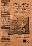 img - for Imperialism and Biblical Prophecy: 750-500 BCE book / textbook / text book