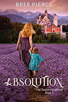Absolution (The Twelve Kingdoms Book 2) by [Pierce, Bree]