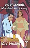 Vic Valentine: International Man of Misery (Vic Valentine, Private Eye) (Volume 7)