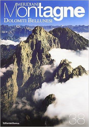 Cartina Dolomiti Bellunesi.Amazon It Dolomiti Bellunesi Con Cartina Ediz Illustrata Vol 380 Editoriale Domus Libri