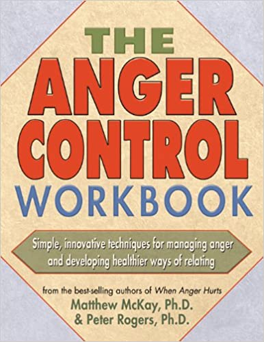 The Anger Control Workbook (A New Harbinger Self-Help Workbook
