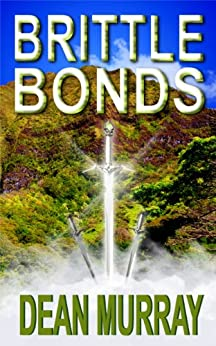 Brittle Bonds (The Guadel Chronicles Book 3) by [Murray, Dean]