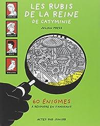 Les rubis de la reine Catyminie : 60 énigmes à résoudre en s'amusant par Julian Press