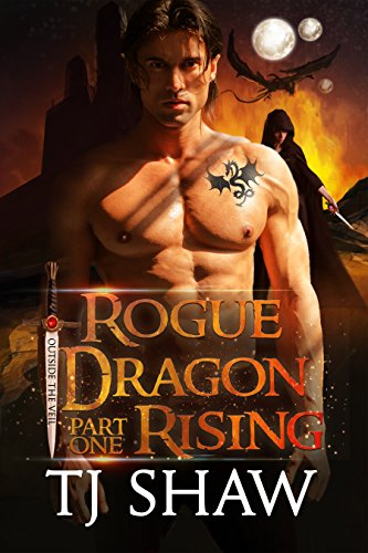 Rogue Dragon Rising, part one (Outside the Veil Book 1) by [Shaw, TJ]