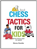 Chess Tactics for Kids, Murray Chandler, 1901983994