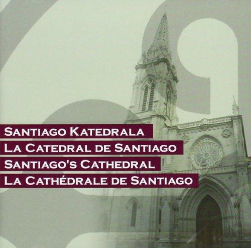 Descargar Libro Santiago Katedrala = La Catedral De Santiago = Santiago's Batzuk