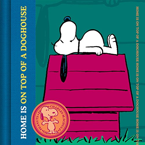 Home is On Top of a Dog House (3) (Peanuts®) Charles M. Schulz