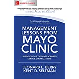 Management Lessons from Mayo Clinic: Inside One of the World's Most Admired Service Organizations (Management & Leadership)
