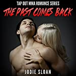 The Past Comes Back: Tap Out MMA Romance Series | Jodie Sloan