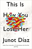 This Is How You Lose Her, Junot Díaz, 1594487367