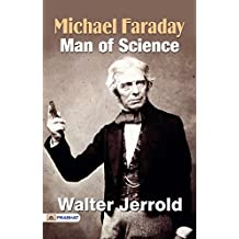 Michael Faraday, Man of Science