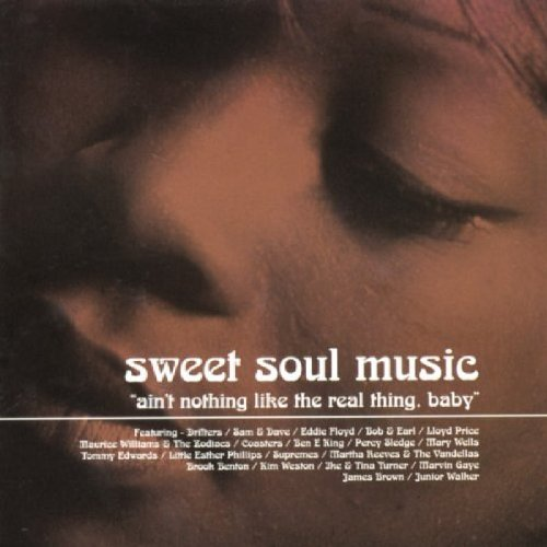 (Sweet Soul Music: Ain't Nothing Like the Real Thing, Baby)