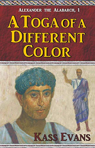 (A Toga of a Different Color (Alexander the Alabarch Book)