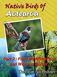 Native Birds of Aotearoa Part 2 : From My Mysteries and Wonders Series