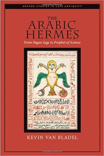 Amazon the arabic hermes from pagan sage to prophet of the arabic hermes from pagan sage to prophet of science oxford studies in late antiquity 1st edition fandeluxe Image collections