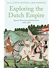 Exploring the Dutch Empire: Agents, Networks and Institutions, 1600-2000