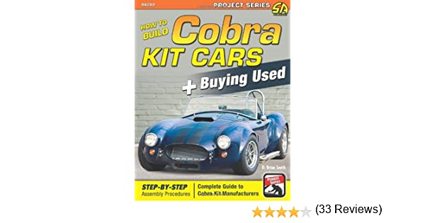 How To Build Cobra Kit Cars Buying Used Project Series D